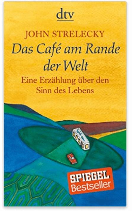 Ein Café am Rande der Welt – John Strelecky